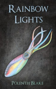 Rainbow Lights cover: a rainbow squid in chalk pastels, in a charcoal black ocean.